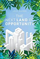 The Next Land of Opportunity