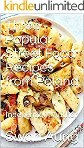 Three Popular Street Food Recipes from Poland: Independent Author (English Edition)