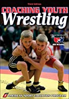 Coaching Youth Wrestling (Coaching Youth Sports Series)