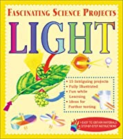 Light (Fascinating Science Projects)