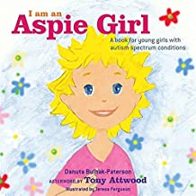 I am an Aspie Girl: A book for young girls with autism spectrum conditions