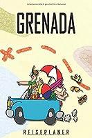Grenada Reiseplaner: Reise- und Urlaubstagebuch fuer Grenada. Ein Logbuch mit wichtigen vorgefertigten Seiten und vielen freien Seiten fuer deine Reiseerinnerungen. Eignet sich als Geschenk, Notizbuch oder als Abschiedsgeschenk