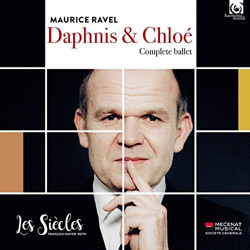 ラヴェル : バレエ音楽 「ダフニスとクロエ」 (Maurice Ravel : Daphnis & Chloe ~ Complete ballet / Les Siecles | Francois-Xavire Roth) [CD] [Live Recording] [輸入盤] [日本語帯・解説付]