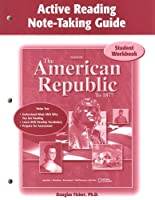 The American Republic to 1877, Active Note-Taking Guide, Student Edition (U.S. HISTORY - THE EARLY YEARS)