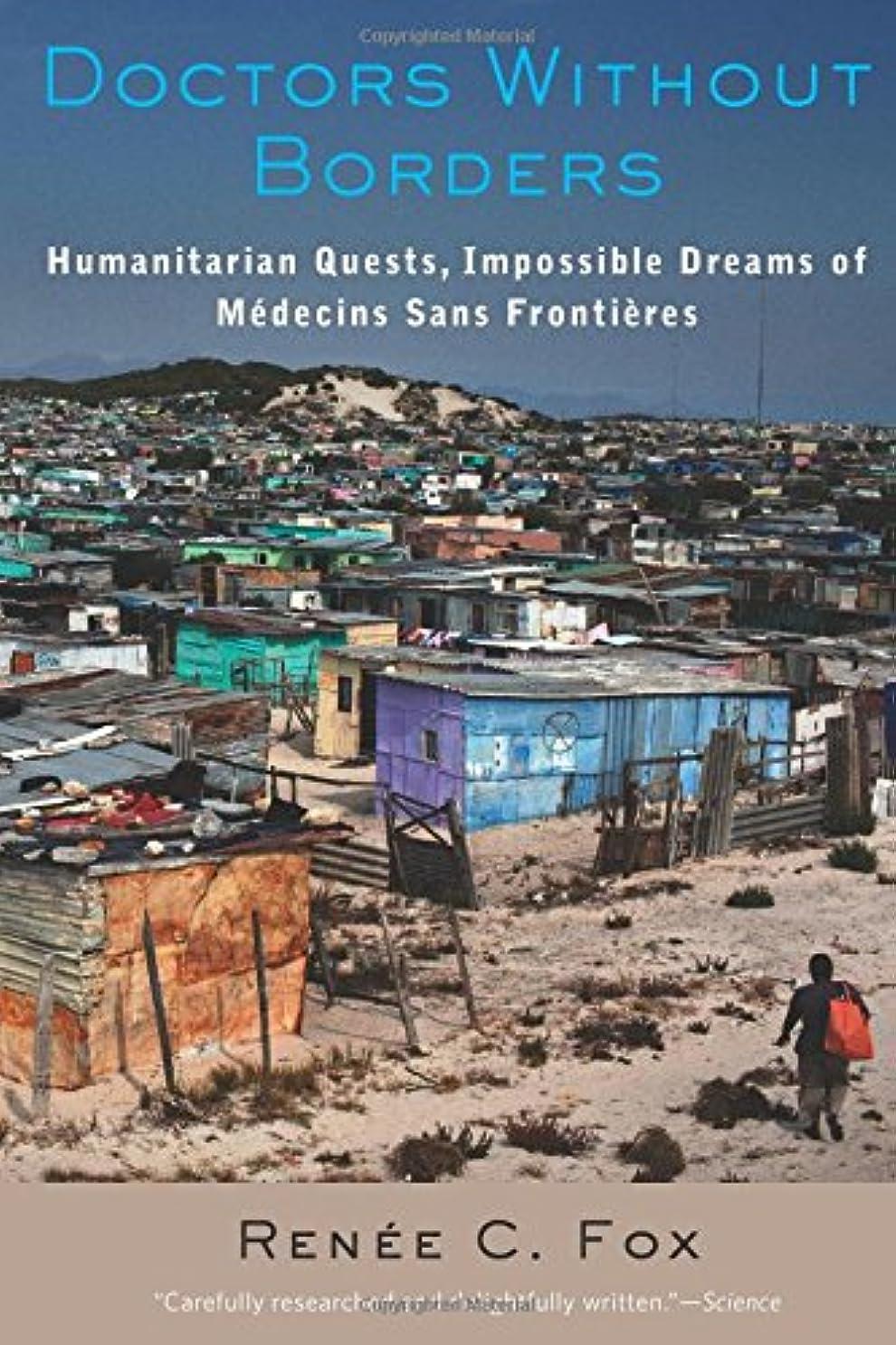 スクリュー保持酸化するDoctors Without Borders: Humanitarian Quests, Impossible Dreams of Médecins Sans Frontières