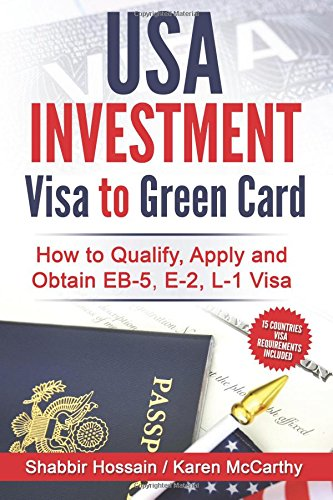 USA Investment Visa to Green Card: How to Qualify, Apply and Obtain Eb-5, E-2, L-1 Visa
