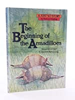 The Beginning of the Armadillos (Just So Stories S.)