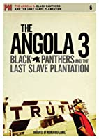 The Angola 3: Black Panthers and the Last Slave Plantation [DVD]