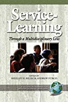 Service Learning Through a Multidisciplinary Lens (Advances in Service-Learning Research)