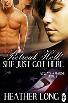 Retreat Hell!  She Just Got Here (Always a Marine series Book 2) by [Long, Heather]