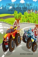 Cartoon Monster Trucks Coloring Book: For Kids Ages 3 Years Old and up