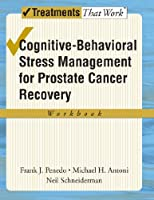 Cognitive-Behavioral Stress Management for Prostate Cancer Recovery (Treatments That Work)