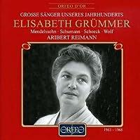Songs: Mendelssohn / Schoeck / Schumann / Wolf by Elisabeth Grummer