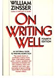 On Writing Well: An Informal Guide to Writing Nonfiction (Revised)