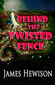 [Hewison, James]のBehind the Twisted Fence (English Edition)