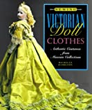 Sewing Victorian Doll Clothes: Authentic Costumes from Museum Collections 画像