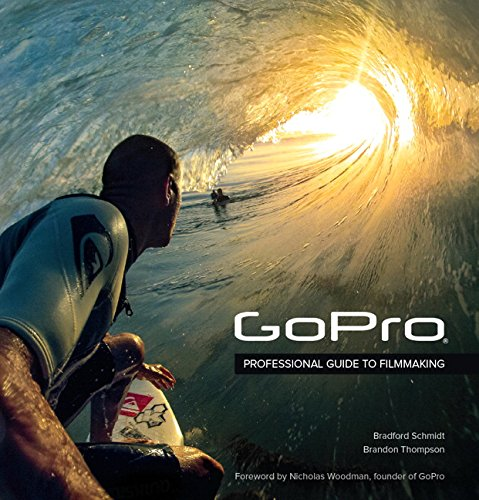 Download GoPro: Professional Guide to Filmmaking 0321934164