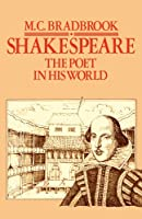Shakespeare: The Poet in His World