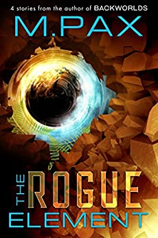 The Rogue Element by [Pax, M.]