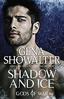 Shadow And Ice (Gods of War Book 1) by [Showalter, Gena]