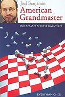 American Grandmaster: Four Decades of Chess Adventures (Everyman Chess)
