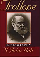 Trollope: A Biography (Oxford Lives S.)