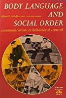 Body Language and the Social Order: Communication As Behavioral Control
