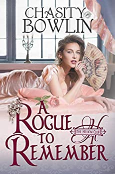 A Rogue to Remember (The Hellion Club Book 1) by [Bowlin, Chasity, Publishing, Dragonblade]