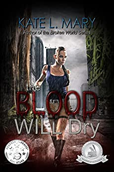 The Blood Will Dry by [Mary, Kate L.]
