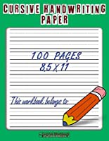 Cursive Handwriting Paper: Handwriting Practice Paper Notebook with Dotted Sheets for Kids and Students to Improve Writing Skills - 100 pages, 8.5x11 inches