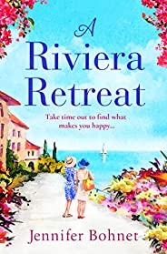 A Riviera Retreat: An uplifting, escapist read set on the French Riviera