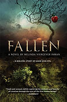 [Inman, Melinda Viergever]のFallen: A Biblical Story of Good and Evil