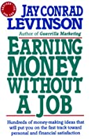Earning Money Without a Job: Revised for the 90s