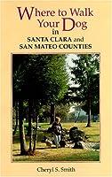 Where to Walk Your Dog in Santa Clara and San Mateo Counties