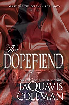 The Dopefiend:: Part 2 of the Dopeman's Trilogy (The Dopefiend Trilogy) by [Coleman, JaQuavis]