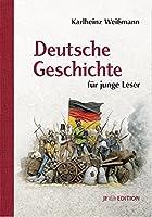 Deutsche Geschichte fuer junge Leser