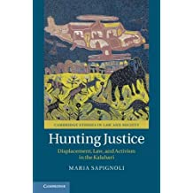 Hunting Justice: Displacement, Law, and Activism in the Kalahari
