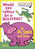Would You Rather Be A Bullfrog? (Bright and Early Books)