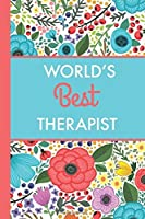 World's Best Therapist (6x9 Journal): Bright Flowers Lightly Lined 120 Pages Perfect for Notes Journaling Mother's Day and Christmas Gifts [並行輸入品]