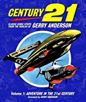Century 21: Adventure in the 21st Century (Classic Comic Strips from the Worlds of Gerry Anderson)