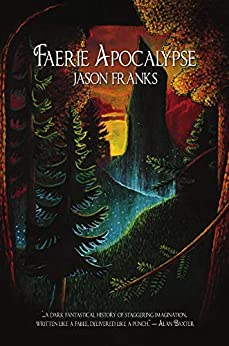 Faerie Apocalypse by [Franks, Jason]