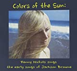 Colors of the Sun: Penny Nichols Sings the Early Songs of Jackson Browne