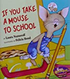 """If You Take A Mouse To School (Chick-fil-A Giveaway) (""""If You Give A Kid A Book"""" series)"""