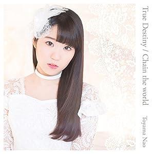 True Destiny/Chain the world(初回限定盤)(DVD付)