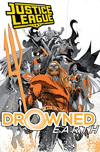 Justice League/Aquaman: Drowned Earth (JLA (Justice League of America))