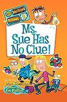 My Weirder School #9: Ms. Sue Has No Clue!