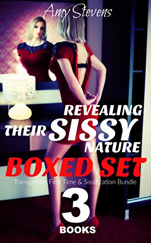REVEALING THEIR SISSY NATURE BOXED SET: Transgender First Time & Sissification Bundle (English Edition)