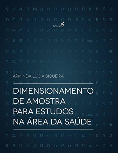 Dimensionamento de amostra para estudos na área da saúde (Portuguese Edition)