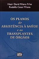 Os Planos De Assistência A Saúde E Os Transplantes De Orgãos