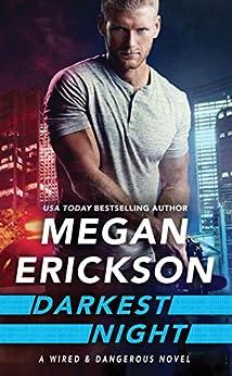 Darkest Night (Wired & Dangerous Book 2) by [Erickson, Megan]